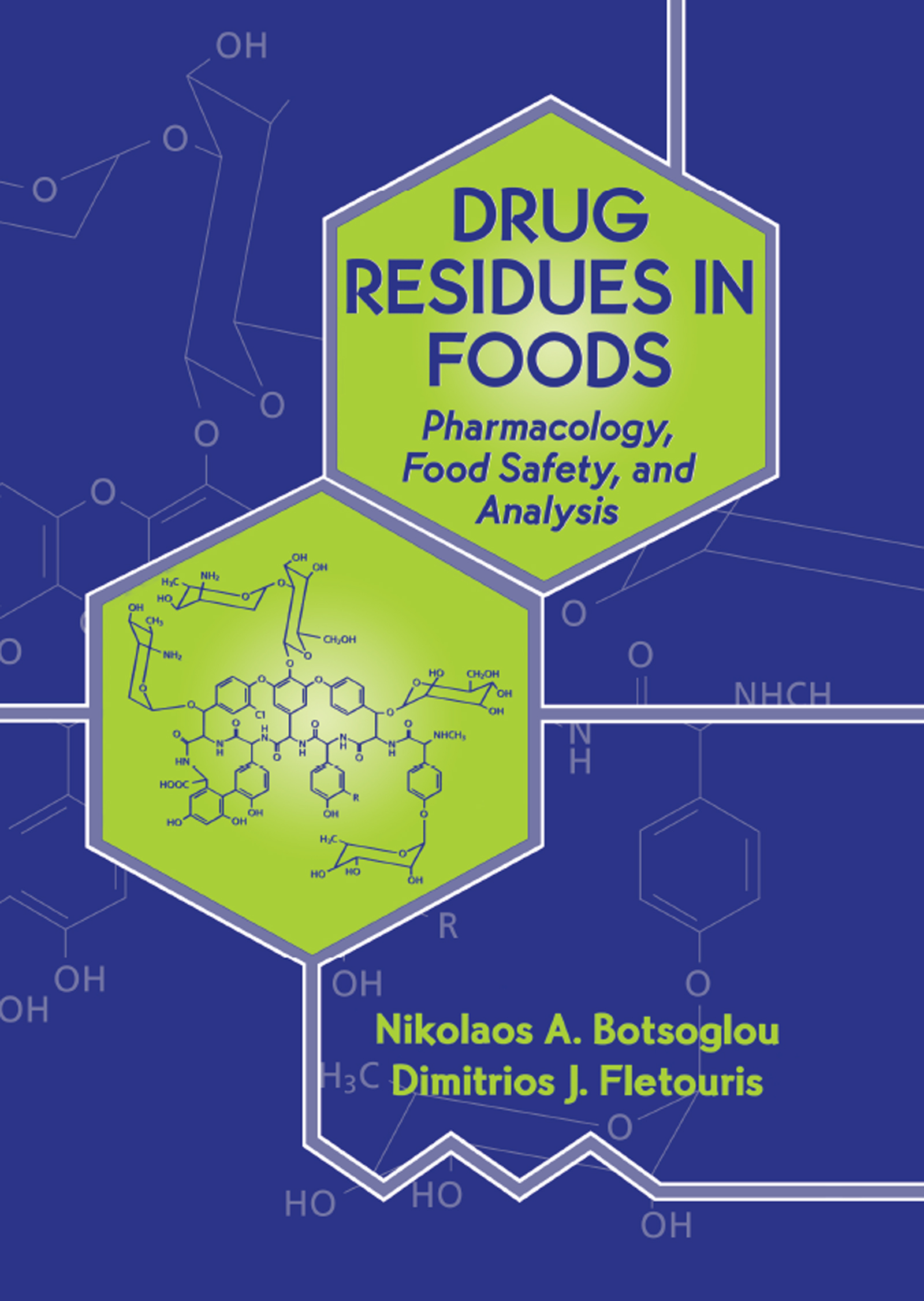 Drug Residues in Foods: Pharmacology: Food Safety, and Analysis book cover