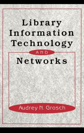 Library Information Technology and Networks: 1st Edition (Hardback) book cover