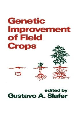 Genetic Improvement of Field Crops: 1st Edition (Hardback) book cover
