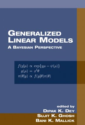 Generalized Linear Models: A Bayesian Perspective, 1st Edition (Hardback) book cover