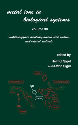 Metal Ions in Biological Systems: Volume 30: Metalloenzymes Involving Amino Acid-residue and Related Radicals, 1st Edition (Hardback) book cover