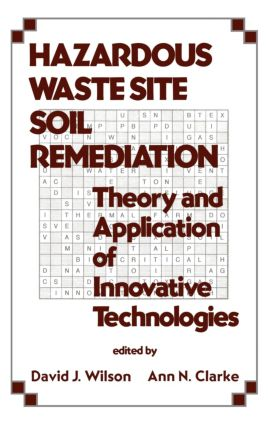 Hazardous Waste Site Soil Remediation: Theory and Application of Innovative Technologies book cover