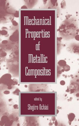 Mechanical Properties of Metallic Composites book cover