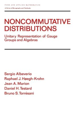 Noncommutative Distributions: Unitary Representation of Gauge Groups and Algebras (Hardback) book cover