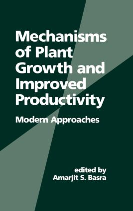 Mechanisms of Plant Growth and Improved Productivity Modern Approaches: 1st Edition (Hardback) book cover