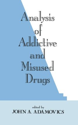 Analysis of Addictive and Misused Drugs: 1st Edition (Hardback) book cover