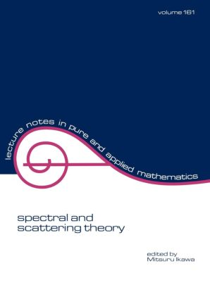 Spectral and Scattering Theory: 1st Edition (Paperback) book cover