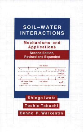 Soil-Water Interactions: Mechanisms Applications, Second Edition, Revised Expanded, 2nd Edition (Hardback) book cover
