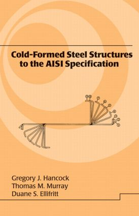 Cold-Formed Steel Structures to the AISI Specification: 1st Edition (Hardback) book cover