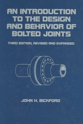 An Introduction to the Design and Behavior of Bolted Joints, Revised and Expanded: 3rd Edition (Hardback) book cover