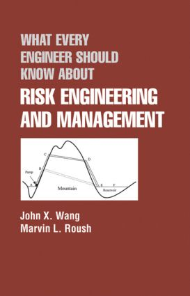 What Every Engineer Should Know About Risk Engineering and Management: 1st Edition (Hardback) book cover