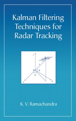 Kalman Filtering Techniques for Radar Tracking: 1st Edition (Hardback) book cover