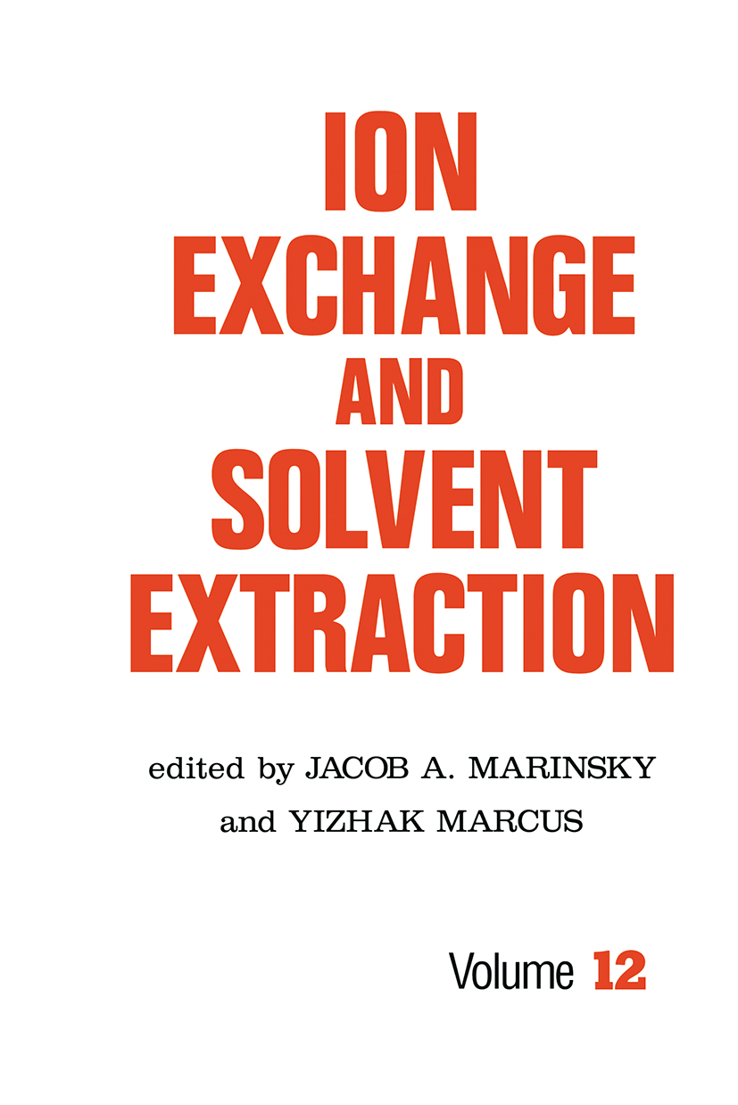 Ion Exchange and Solvent Extraction: A Series of Advances, Volume 12, 1st Edition (Hardback) book cover