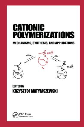 Cationic Polymerizations: Mechanisms, Synthesis & Applications, 1st Edition (Hardback) book cover