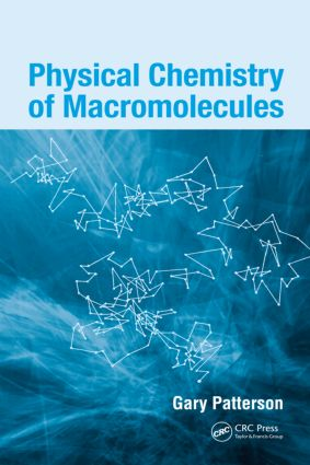 Physical Chemistry of Macromolecules: 1st Edition (Hardback) book cover