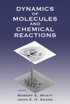 Dynamics of Molecules and Chemical Reactions: 1st Edition (Hardback) book cover