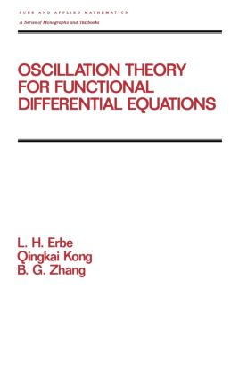 Oscillation Theory for Functional Differential Equations: 1st Edition (Hardback) book cover