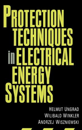 Protection Techniques in Electrical Energy Systems: 1st Edition (Hardback) book cover