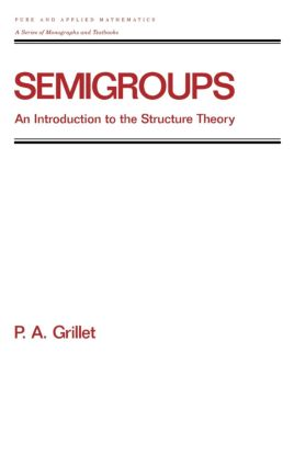 Semigroups: An Introduction to the Structure Theory, 1st Edition (Hardback) book cover