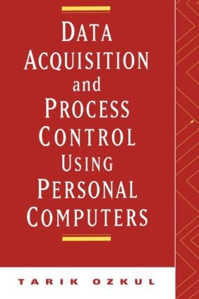 Data Acquisition and Process Control Using Personal Computers: 1st Edition (Hardback) book cover