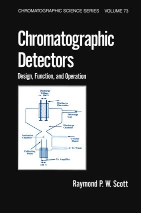 Chromatographic Detectors: Design: Function, and Operation book cover
