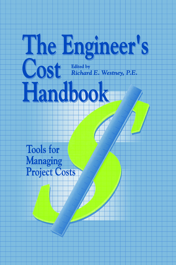 The Engineer's Cost Handbook: Tools for Managing Project Costs book cover