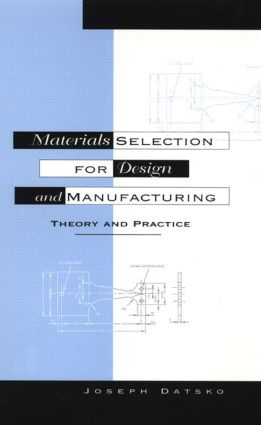 Materials Selection for Design and Manufacturing: Theory and Practice, 2nd Edition (Hardback) book cover
