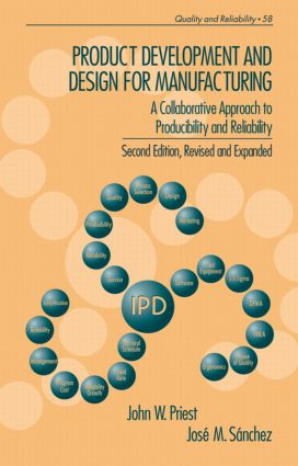 Product Development and Design for Manufacturing: A Collaborative Approach to Producibility and Reliability, Second Edition,, 2nd Edition (Hardback) book cover