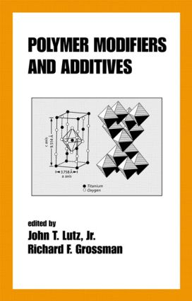 Polymer Modifiers and Additives: 1st Edition (Hardback) book cover