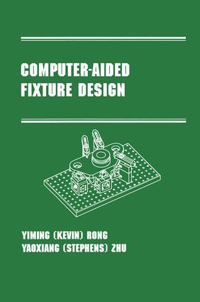 Computer-Aided Fixture Design: Manufacturing Engineering and Materials Processing Series/55 book cover