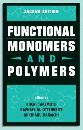 Functional Monomers and Polymers, Second Edition: 2nd Edition (Hardback) book cover