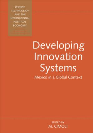 Developing Innovation Systems: Mexico in a Global Context book cover