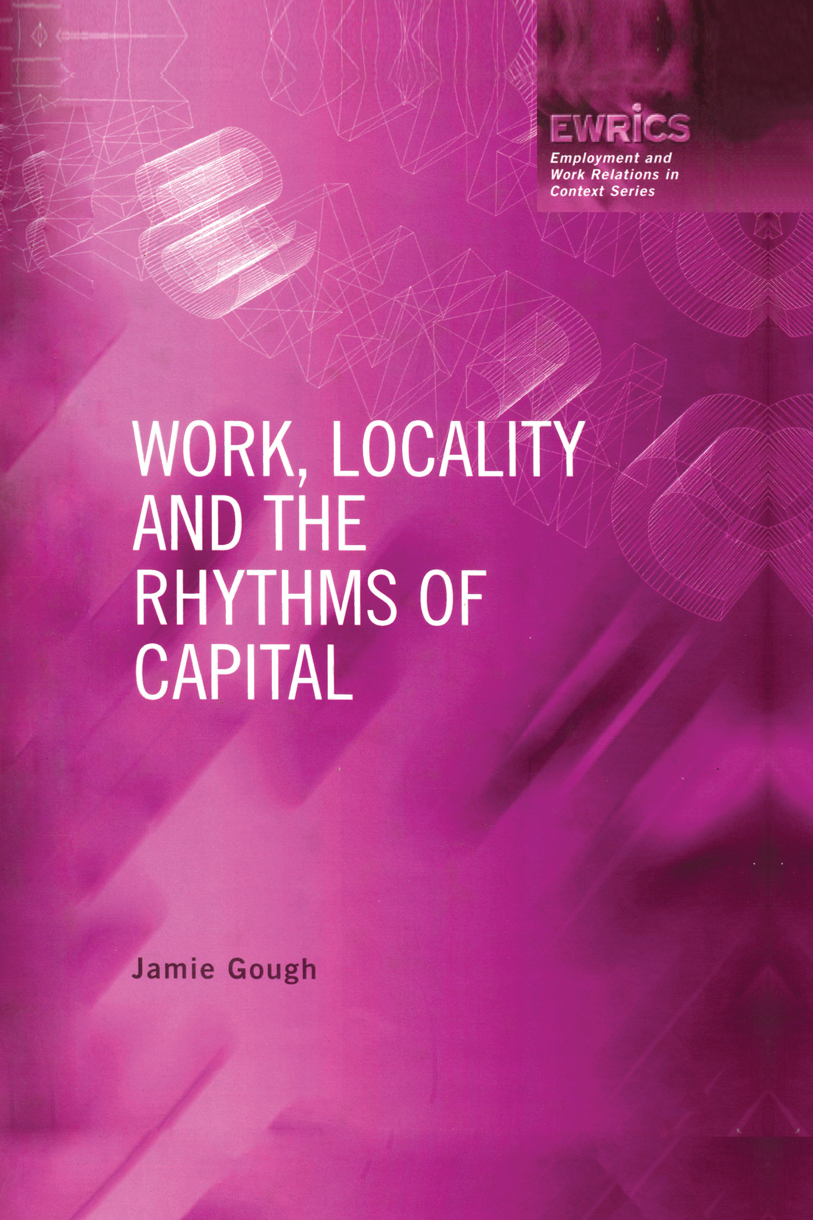 Work, Locality and the Rhythms of Capital (Paperback) book cover