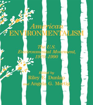 American Environmentalism: The US Environmental Movement, 1970-1990, 1st Edition (Paperback) book cover