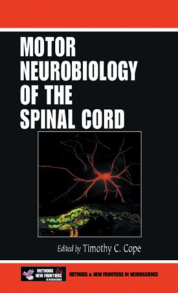 Motor Neurobiology of the Spinal Cord: 1st Edition (Hardback) book cover