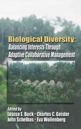 Biological Diversity: Balancing Interests Through Adaptive Collaborative Management, 1st Edition (Hardback) book cover