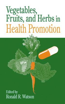 Vegetables, Fruits, and Herbs in Health Promotion: 1st Edition (Hardback) book cover