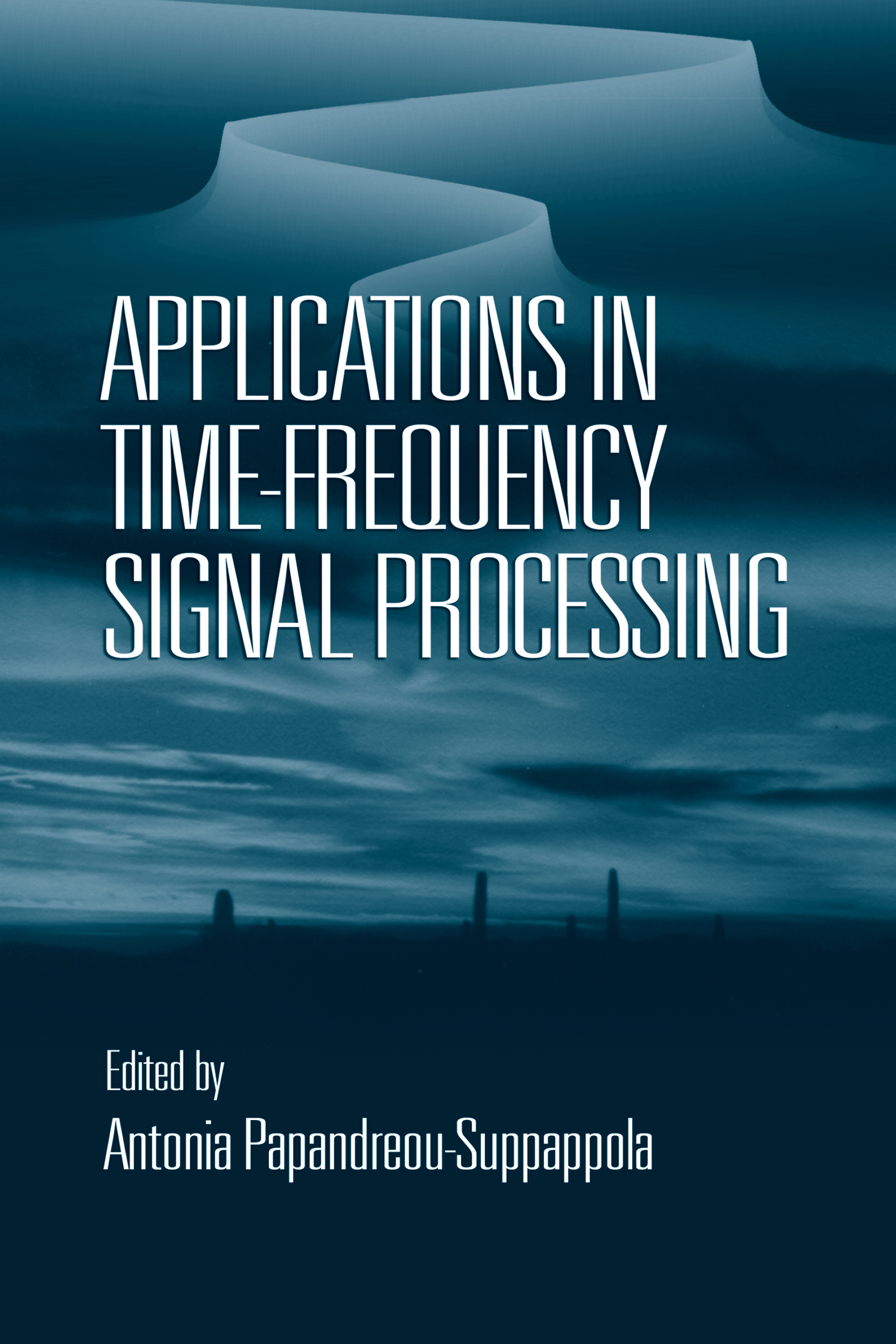 Applications in Time-Frequency Signal Processing: 1st Edition (Hardback) book cover
