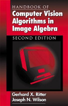 Handbook of Computer Vision Algorithms in Image Algebra: 2nd Edition (Hardback) book cover