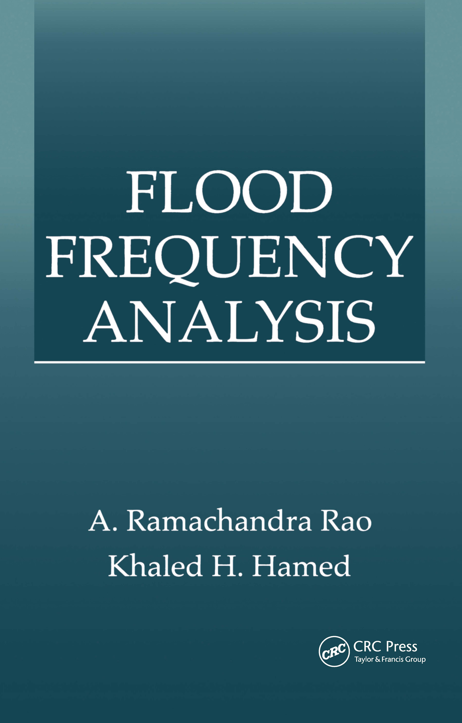 Flood Frequency Analysis: 1st Edition (Hardback) book cover