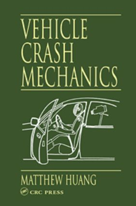 Vehicle Crash Mechanics: 1st Edition (Hardback) book cover