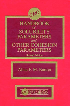 CRC Handbook of Solubility Parameters and Other Cohesion Parameters, Second Edition: 2nd Edition (Hardback) book cover