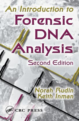 An Introduction to Forensic DNA Analysis: 2nd Edition (Hardback) book cover