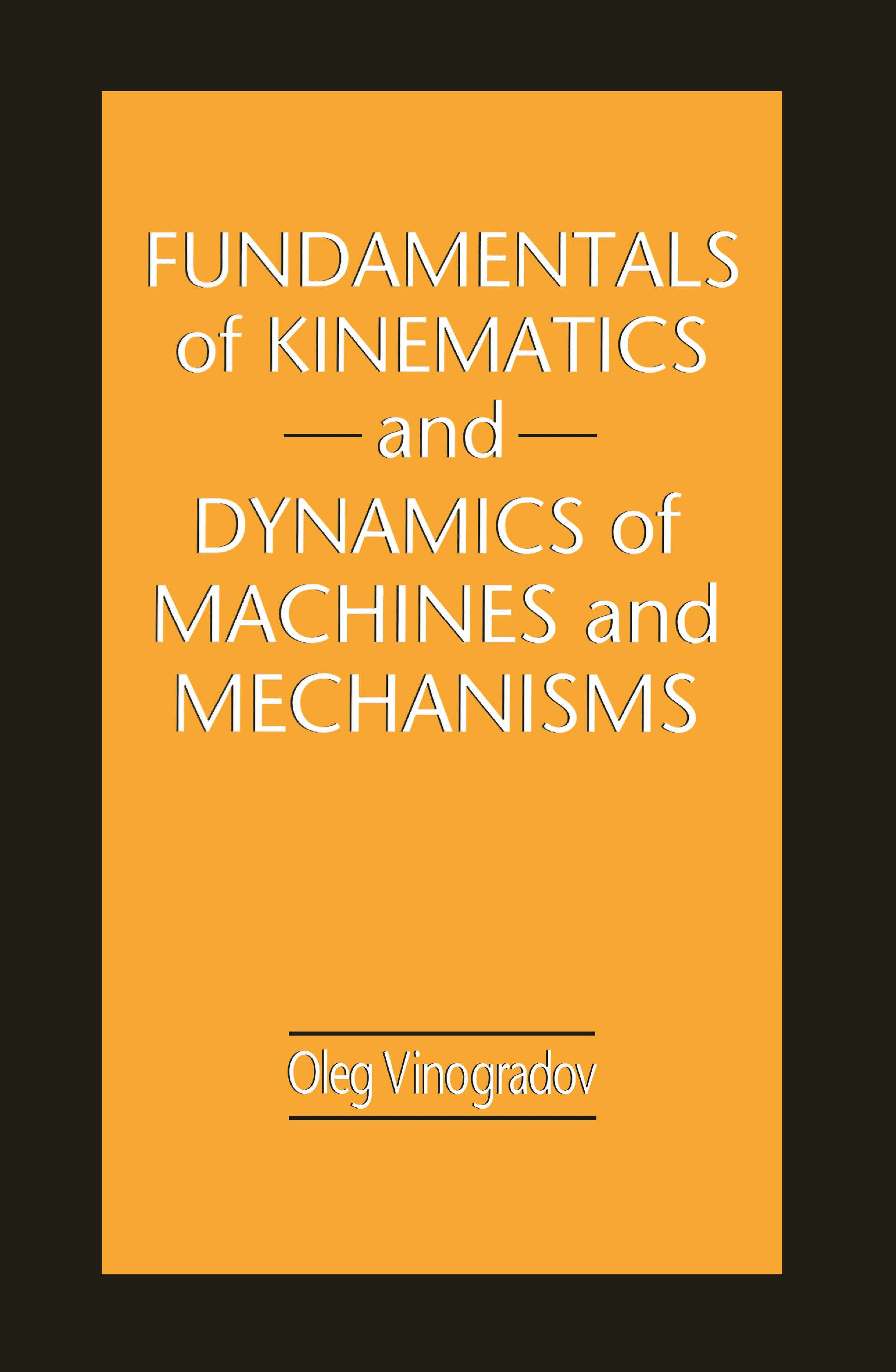 Fundamentals of Kinematics and Dynamics of Machines and Mechanisms: 1st Edition (Hardback) book cover