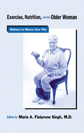 Exercise, Nutrition and the Older Woman: Wellness for Women Over Fifty book cover