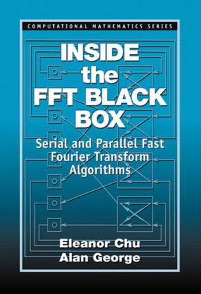 Inside the FFT Black Box: Serial and Parallel Fast Fourier Transform Algorithms, 1st Edition (Hardback) book cover