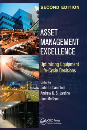 Asset Management Excellence: Optimizing Equipment Life-Cycle Decisions, Second Edition, 2nd Edition (Hardback) book cover