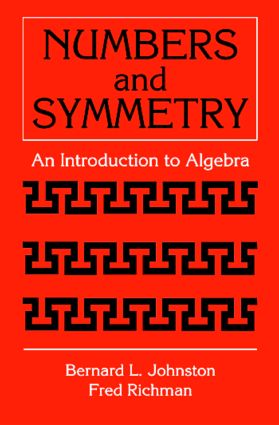 Numbers and Symmetry: An Introduction to Algebra, 1st Edition (Paperback) book cover