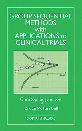Group Sequential Methods with Applications to Clinical Trials (Hardback) book cover