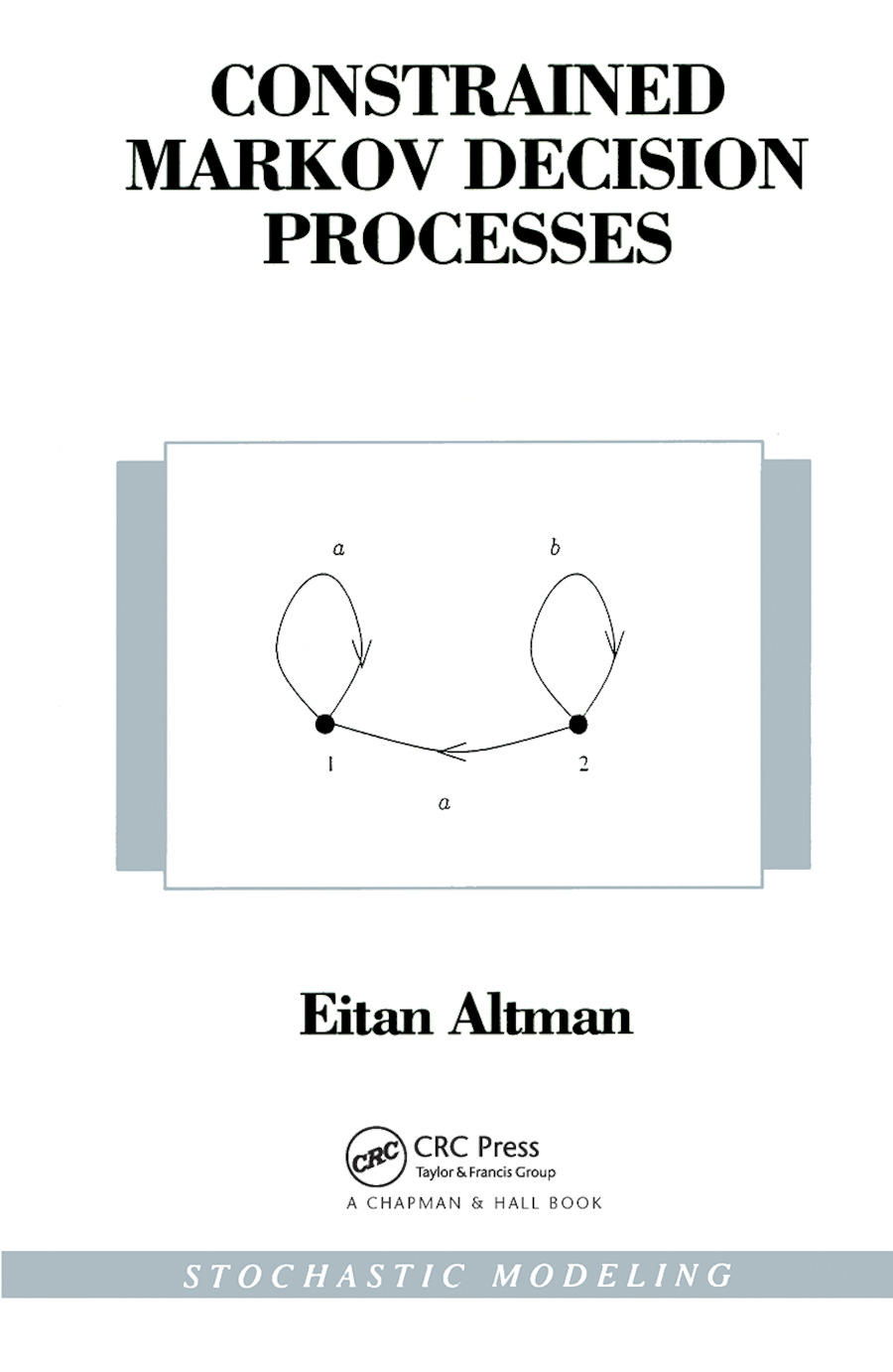 Constrained Markov Decision Processes: 1st Edition (Hardback) book cover